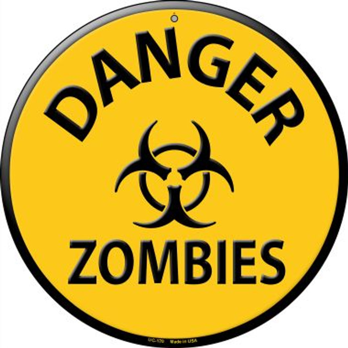 Danger Zombies Novelty Small Metal Circular Sign UC-170