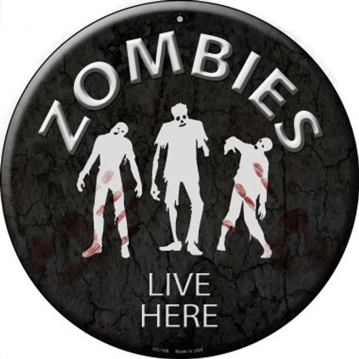 Zombies Live Here Novelty Small Metal Circular Sign UC-168