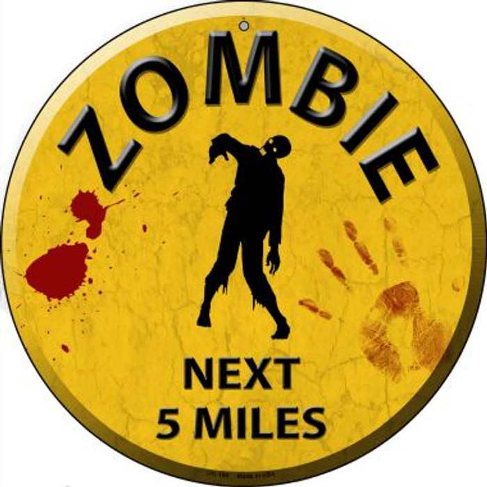 Zombie Next 5 Miles Novelty Small Metal Circular Sign UC-169