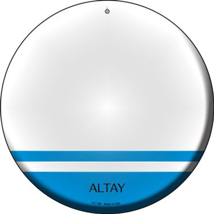 Altay Country Novelty Small Metal Circular Sign UC-185