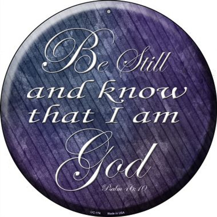 Be Still Know I Am God Novelty Small Metal Circular Sign UC-174