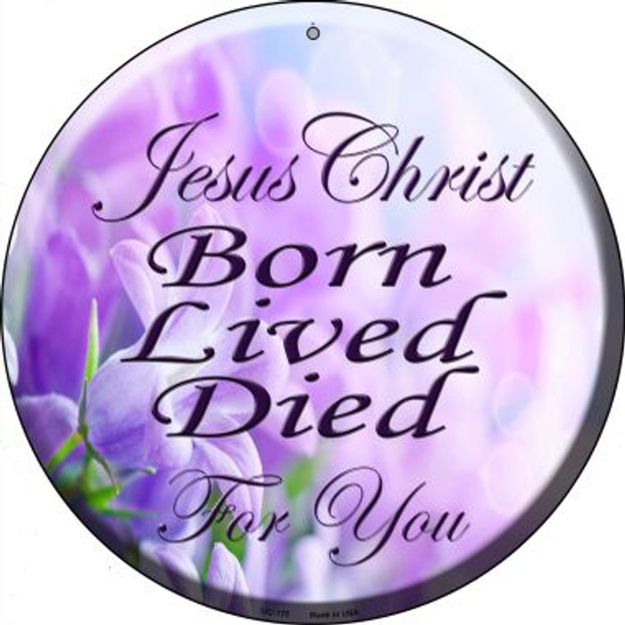 Born Lived Died Novelty Small Metal Circular Sign UC-175