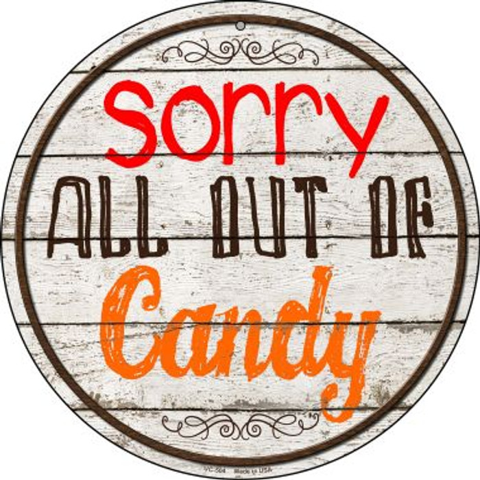 Sorry Out Of Candy Novelty Small Metal Circular Sign UC-504