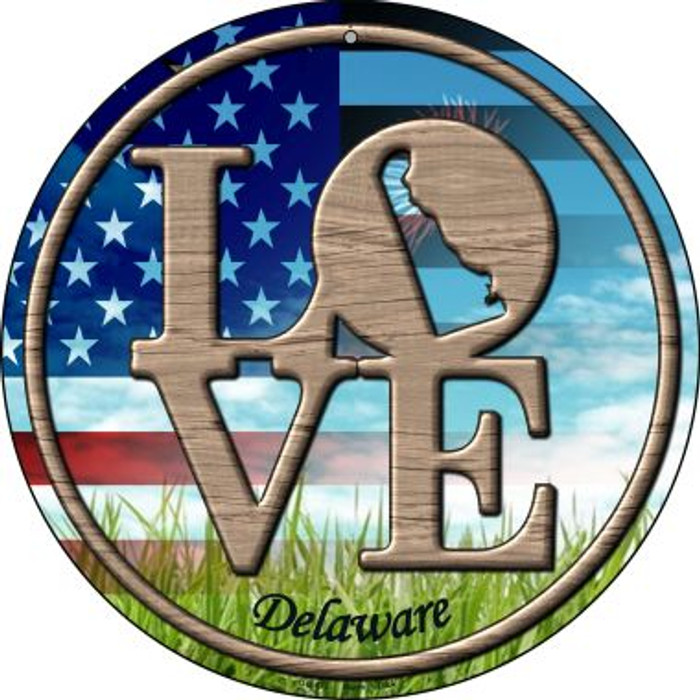 Love Delaware Novelty Small Metal Circular Sign UC-673