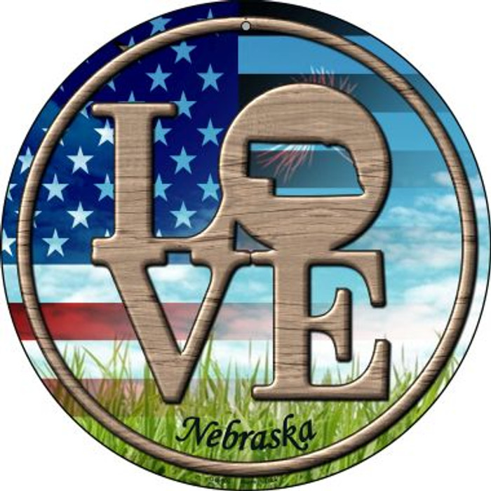 Love Nebraska Novelty Small Metal Circular Sign UC-692
