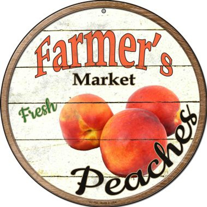 Farmers Market Peaches Novelty Small Metal Circular Sign UC-765
