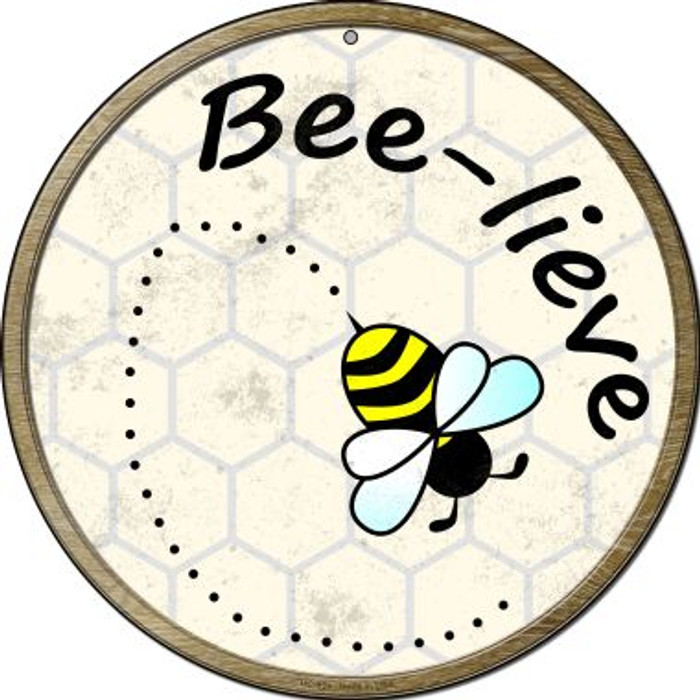 Bee-Lieve Novelty Small Metal Circular Sign UC-824
