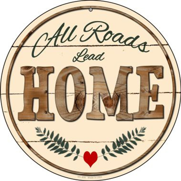 All Roads Lead Home Novelty Small Metal Circular Sign UC-859
