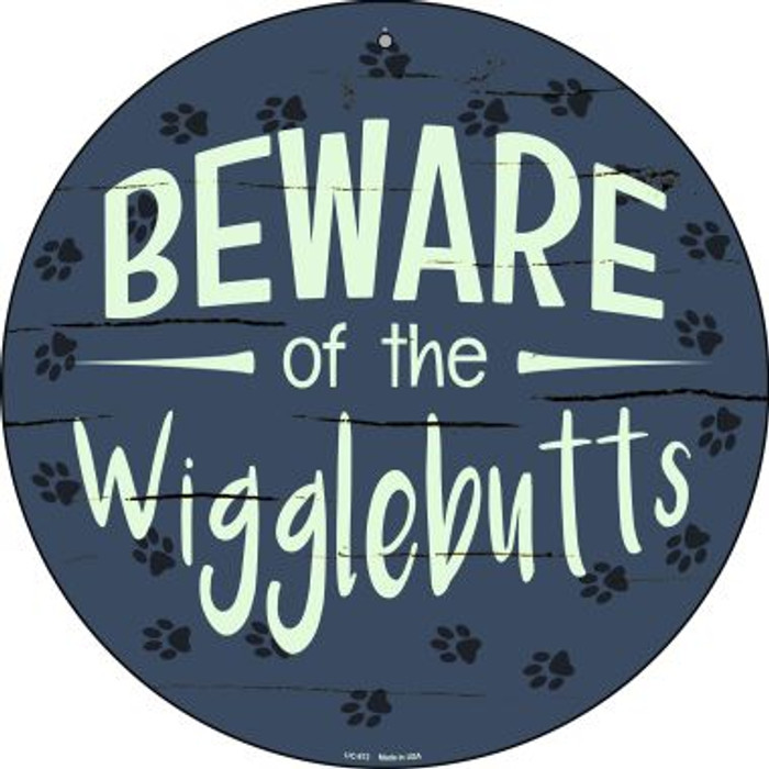 Beware of the Wigglebutts Novelty Small Metal Circular Sign UC-872