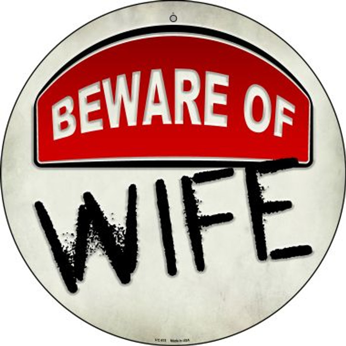 Beware of Wife Novelty Small Metal Circular Sign UC-875