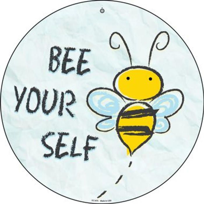 Bee Yourself Novelty Small Metal Circular Sign UC-975