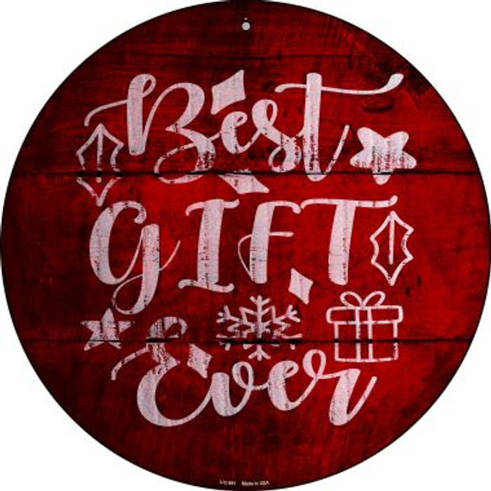 Best Gift Ever Novelty Small Metal Circular Sign UC-991