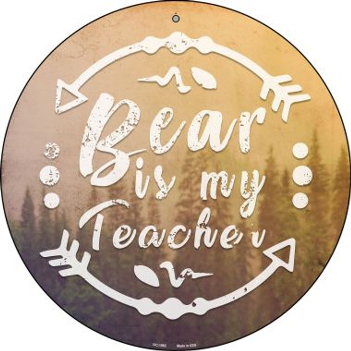 Bear is My Teacher Novelty Small Metal Circular Sign UC-1082