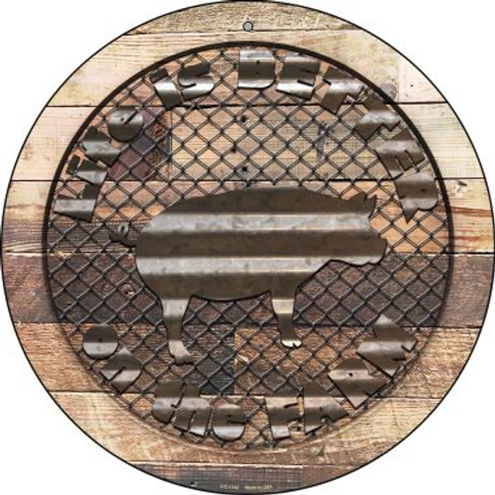Better On The Farm Corrugated Pig Novelty Small Metal Circular Sign UC-1142