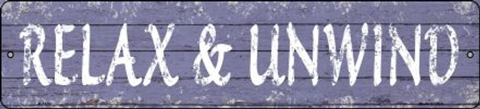 Relax and Unwind Novelty Small Metal Street Sign K-1430