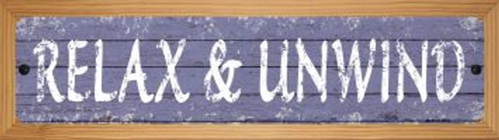 Relax and Unwind Novelty Wood Mounted Small Metal Street Sign WB-K-1430