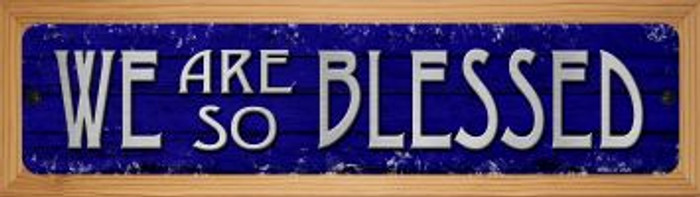 We Are So Blessed Novelty Wood Mounted Small Metal Street Sign WB-K-1431