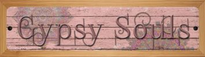 Gypsy Souls Novelty Wood Mounted Small Metal Street Sign WB-K-1441