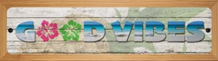 Good Vibes Novelty Wood Mounted Small Metal Street Sign WB-K-1443