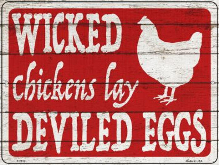 Wicked Chickens Lay Deviled Eggs Novelty Metal Parking Sign P-2910
