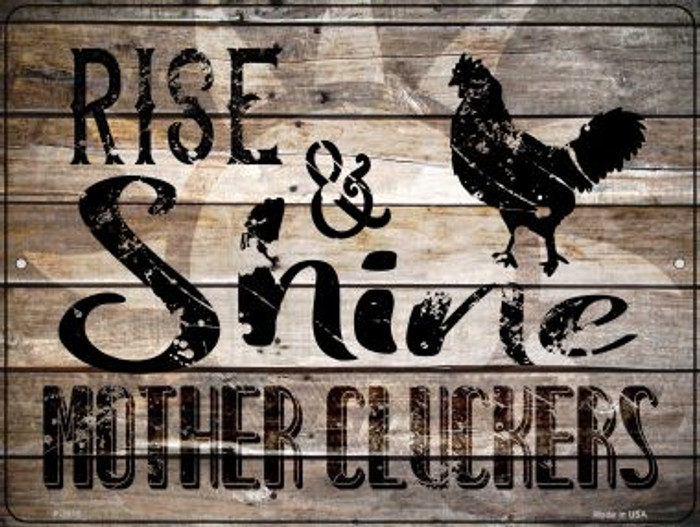 Rise And Shine Mother Cluckers Novelty Metal Parking Sign P-2915