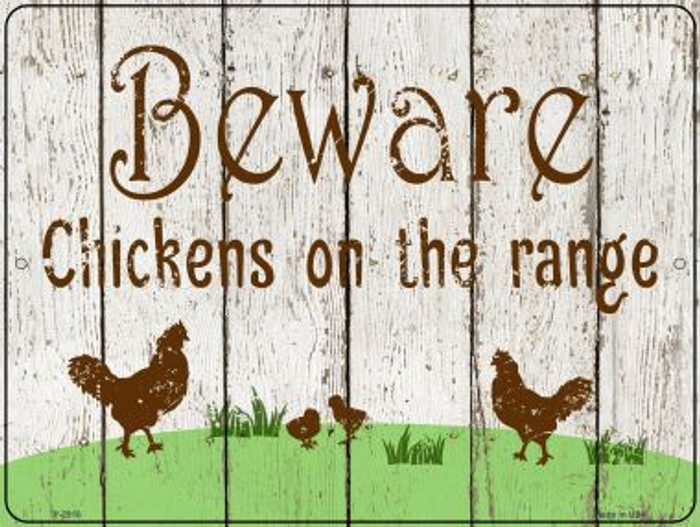 Beware of Chickens Novelty Metal Parking Sign P-2916