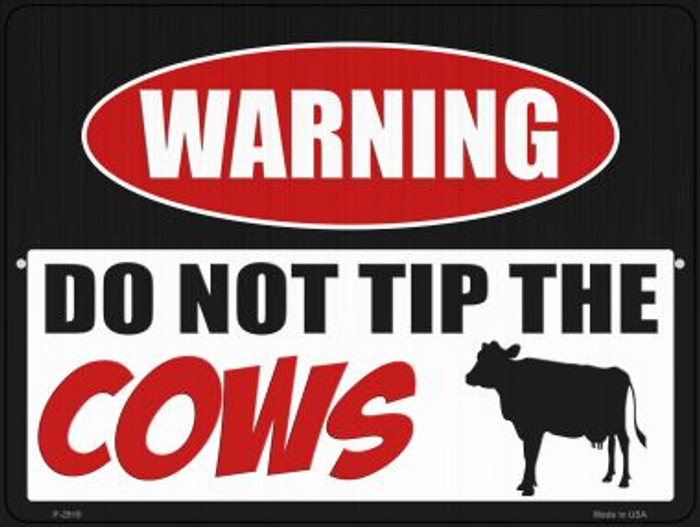Do Not Tip The Cows Novelty Metal Parking Sign P-2919