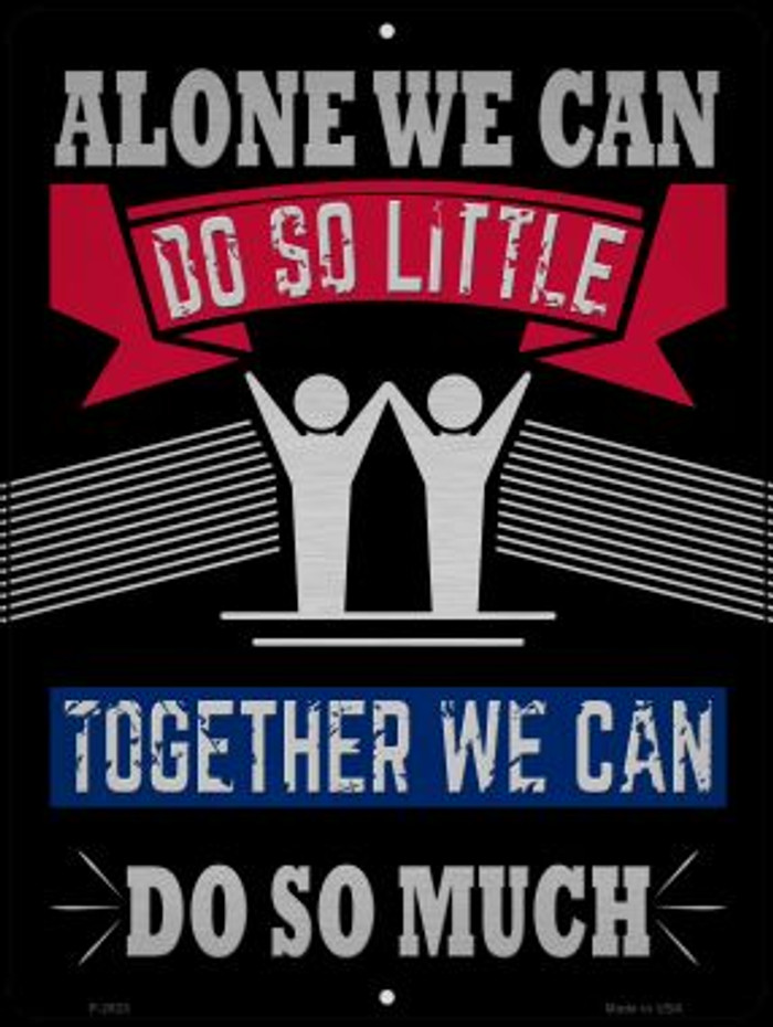 Together We Can Do So Much Novelty Metal Parking Sign P-2923