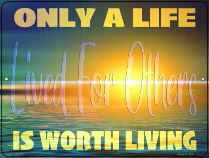 Life Worth Living Novelty Metal Parking Sign P-2929