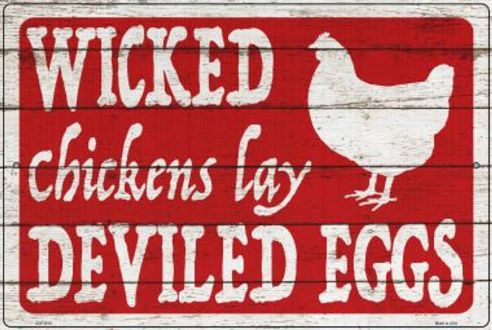 Wicked Chickens Lay Deviled Eggs Novelty Metal Large Parking Sign LGP-2910