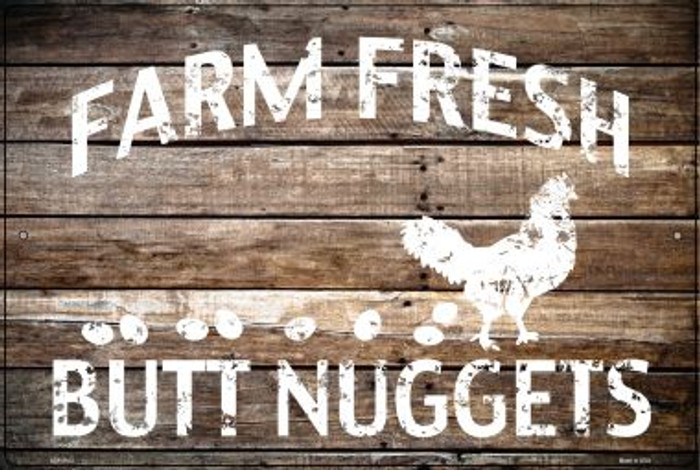 Farm Fresh Butt Nuggets Novelty Metal Large Parking Sign LGP-2913