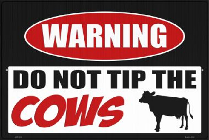 Do Not Tip The Cows Novelty Metal Large Parking Sign LGP-2919
