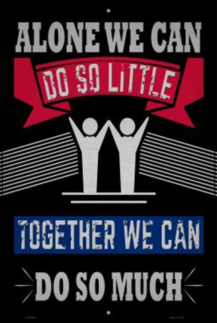Together We Can Do So Much Novelty Metal Large Parking Sign LGP-2923