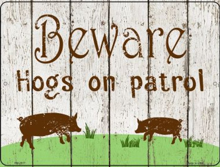 Beware Hogs On Patrol Novelty Mini Metal Parking SIgn PM-2917