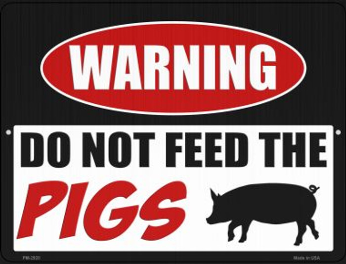 Do Not Feed The Pigs Novelty Mini Metal Parking SIgn PM-2920