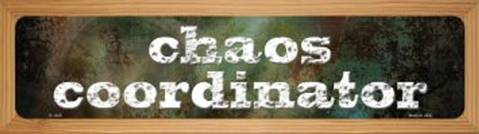 Chaos Coordinator Novelty Wood Mounted Small Metal Street Sign WB-K-1445