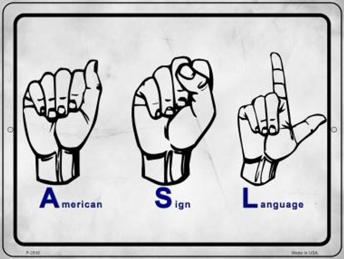 American Sign Language Novelty Metal Parking Sign P-2935
