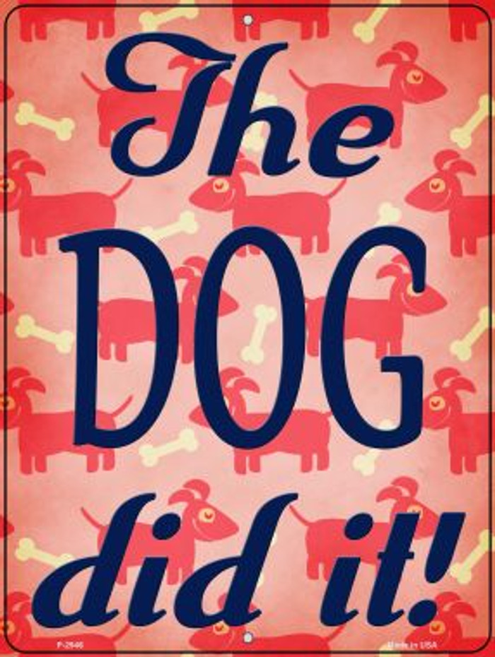 The Dog Did It Novelty Metal Parking Sign P-2946