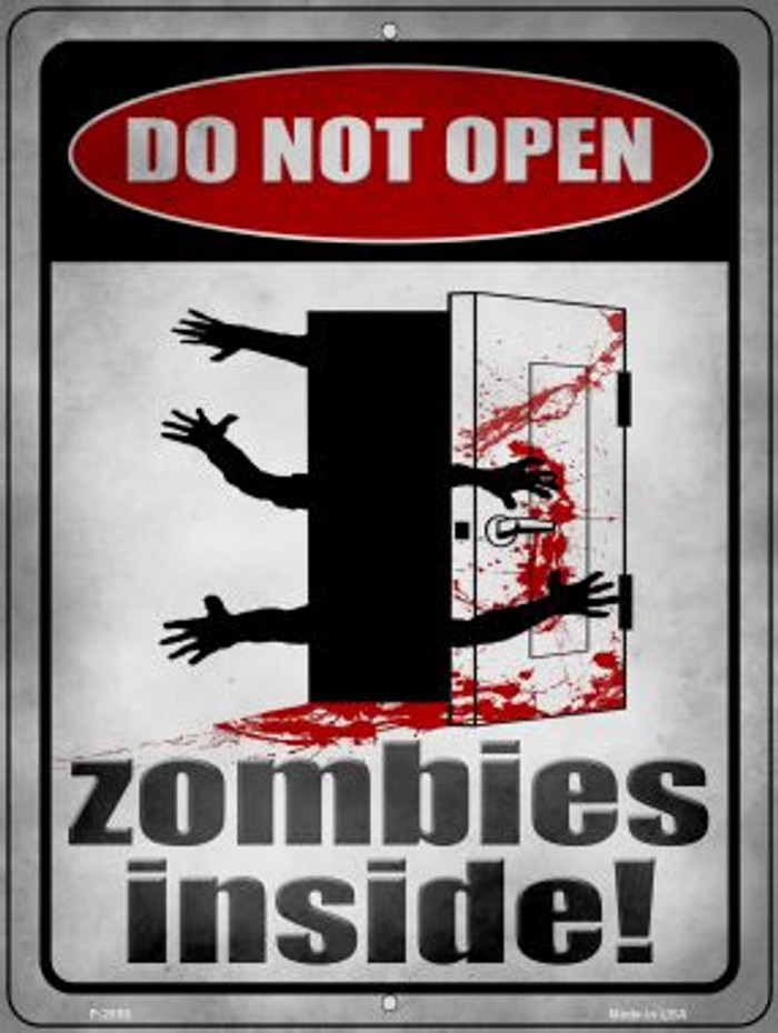 Zombies Inside Novelty Metal Parking Sign P-2955