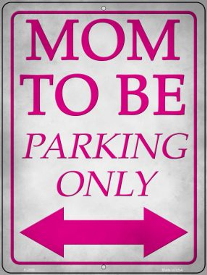 Mom To Be Parking Novelty Metal Parking Sign P-2966
