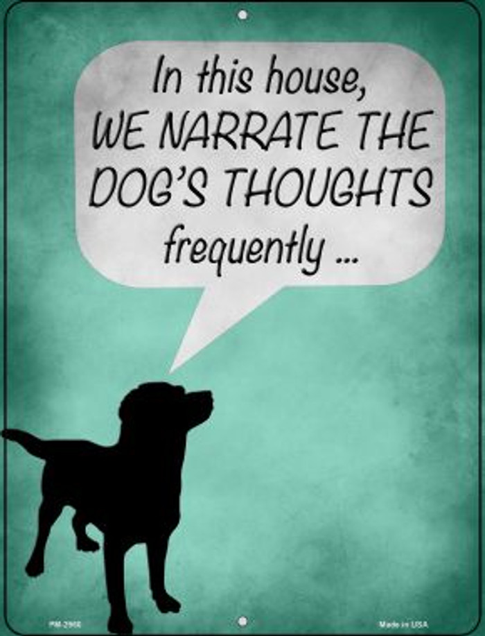 We Narrate The Dogs Thoughts Novelty Mini Metal Parking Sign PM-2960