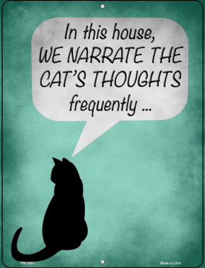 We Narrate The Cats Thoughts Novelty Mini Metal Parking Sign PM-2961