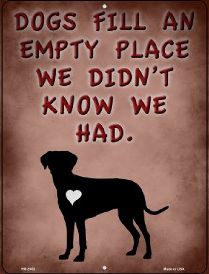 Dogs Fill An Empty Place Novelty Mini Metal Parking Sign PM-2962