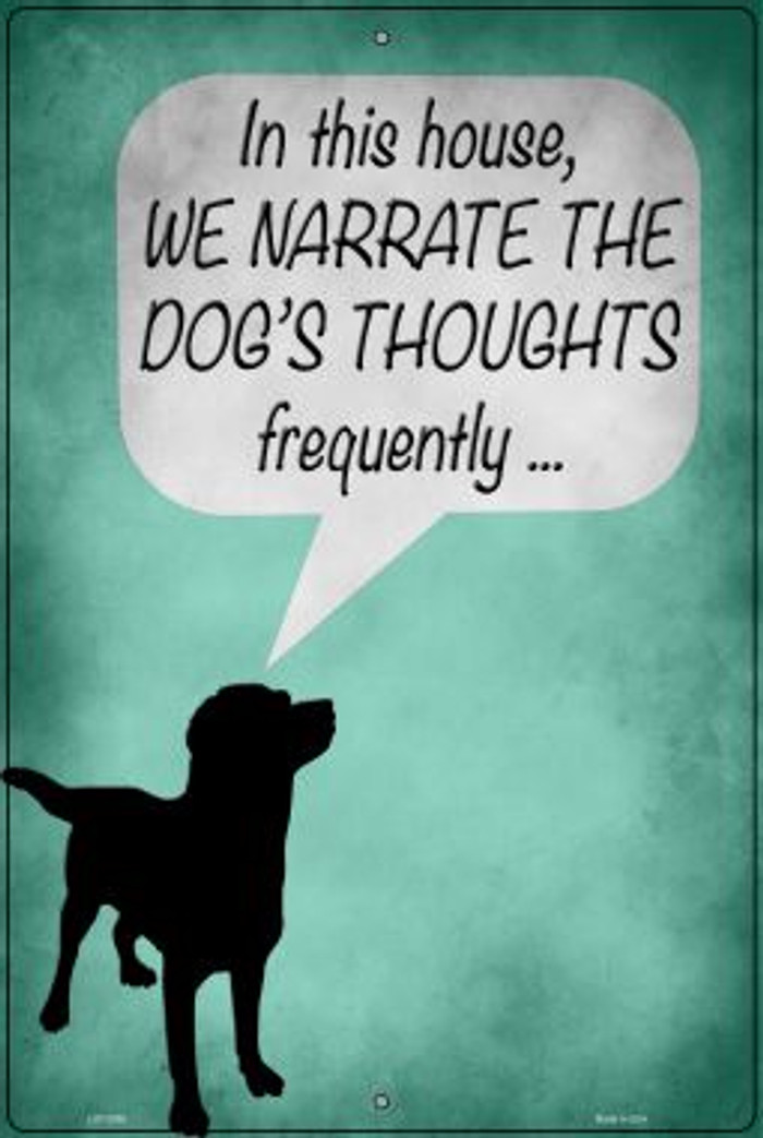 We Narrate The Dogs Thoughts Novelty Large Metal Parking Sign LGP-2960