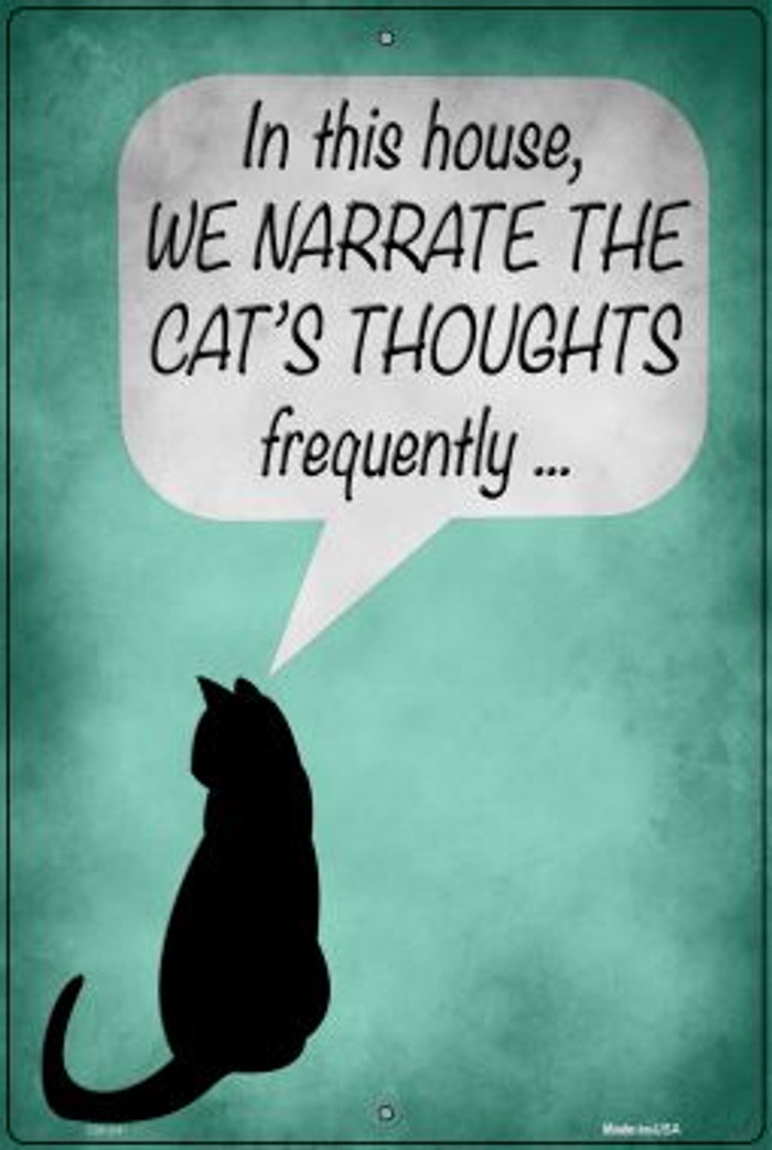 We Narrate The Cats Thoughts Novelty Large Metal Parking Sign LGP-2961
