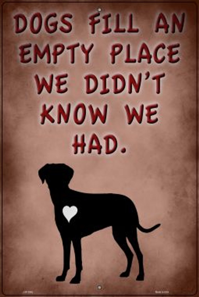 Dogs Fill An Empty Place Novelty Large Metal Parking Sign LGP-2962