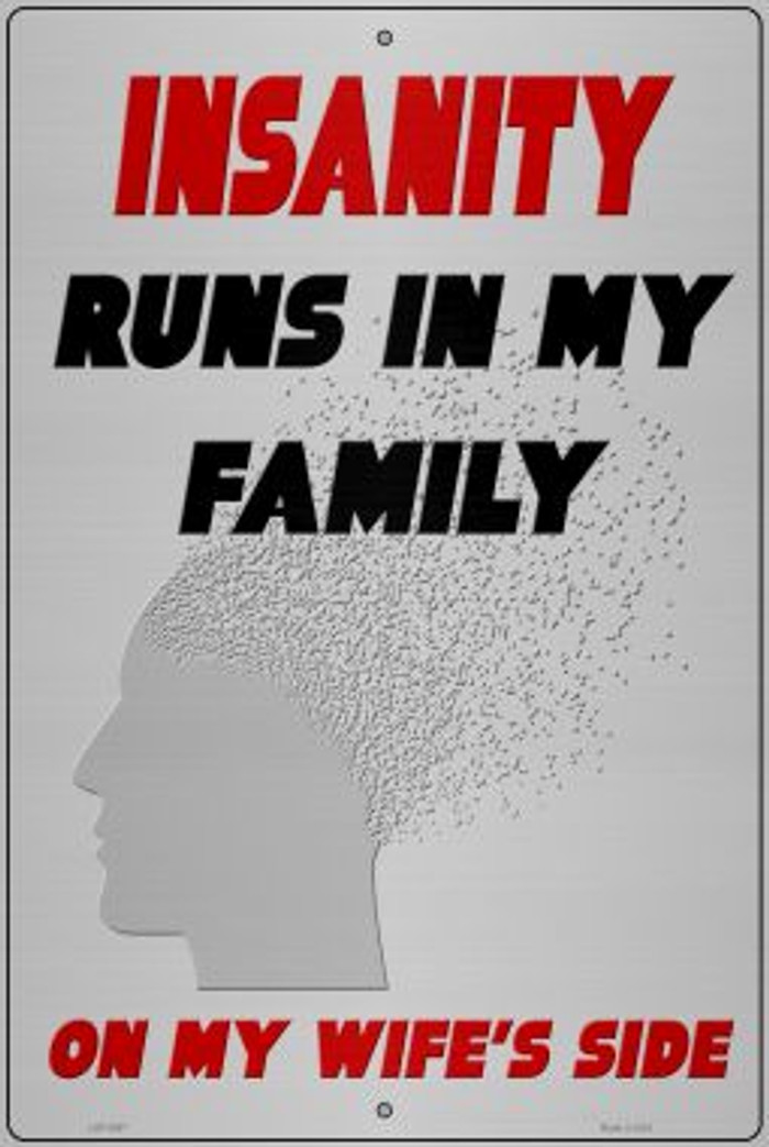 Insanity Runs In My Family Novelty Large Metal Parking Sign LGP-2967