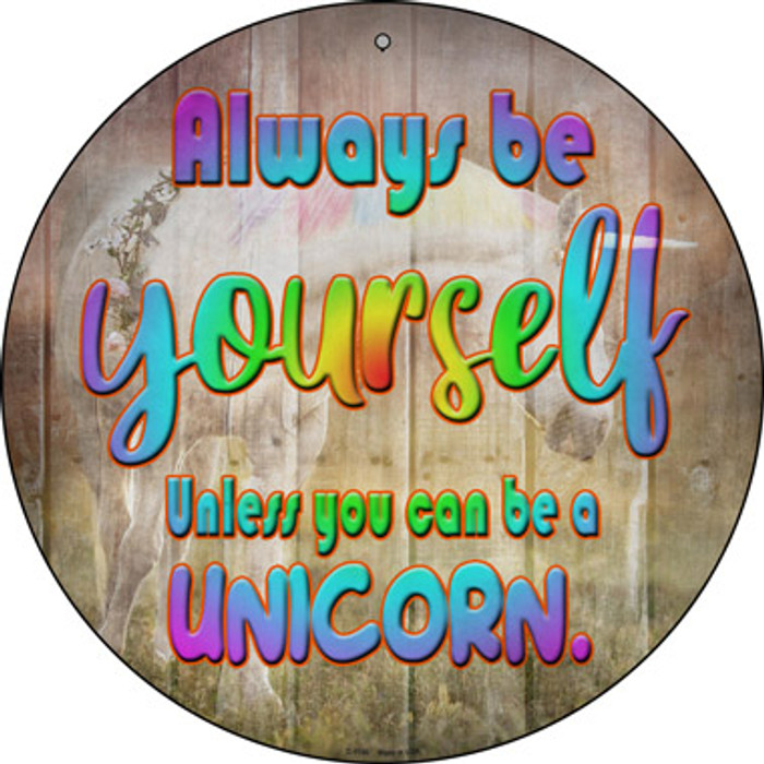 Be Yourself Novelty Metal Circular Sign C-1156