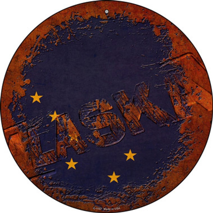 Alaska Rusty Stamped Novelty Metal Circular Sign C-1167