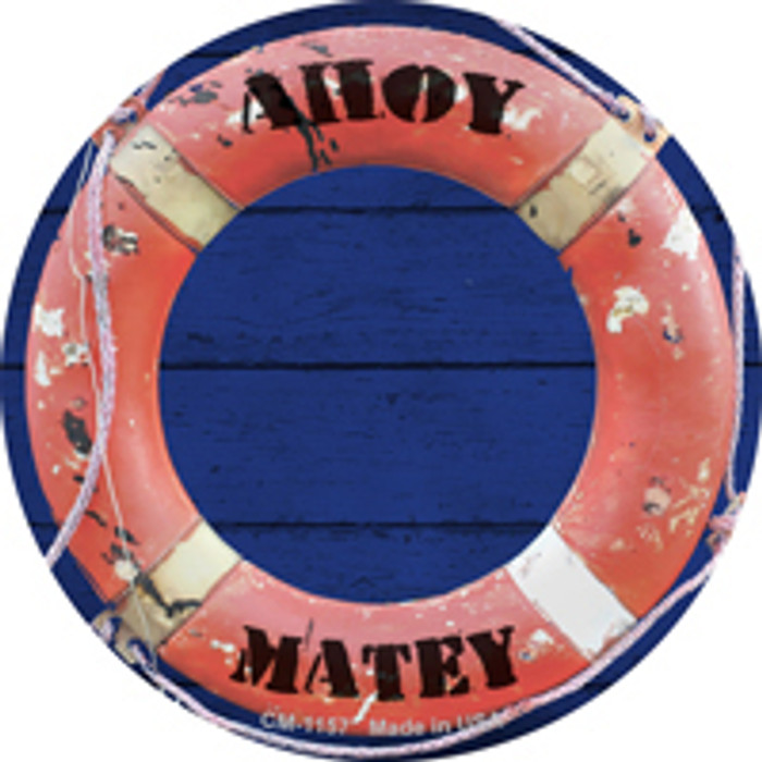 Ahoy Matey Novelty Mini Metal Circle Magnet CM-1157